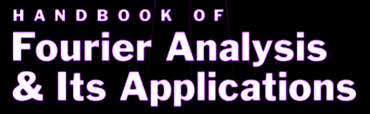 Handbook of Fourier Analysis & Its Applications